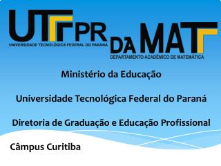 CURSO DE LICENCIATURA  EM       MATEMÁTICA UTFPR - 2013