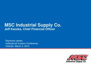 MSC Industrial Supply Co. Jeff Kaczka, Chief Financial Officer