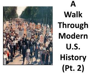 A Walk Through Modern U.S. History (Pt. 2)