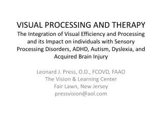 Leonard J. Press, O.D., FCOVD, FAAO The Vision & Learning Center Fair Lawn, New Jersey