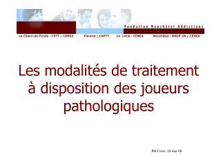 Les modalités de traitement  à disposition des joueurs pathologiques