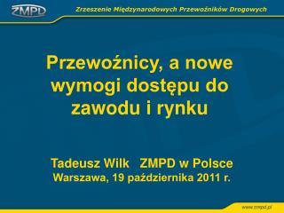 Tadeusz Wilk   ZMPD w Polsce Warszawa, 19 pazdziernika 2011 r.