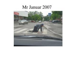 Mr Januar 2007