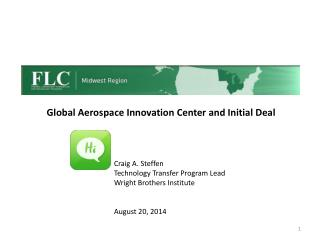 Craig A. Steffen Technology Transfer Program Lead Wright Brothers Institute August 20, 2014