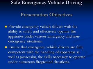 Safe Emergency Vehicle Driving Presentation Objectives