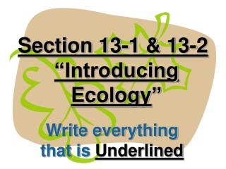 Section 13-1  13-2  Introducing Ecology