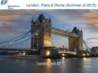 London, Paris & Rome (Summer of 2015)