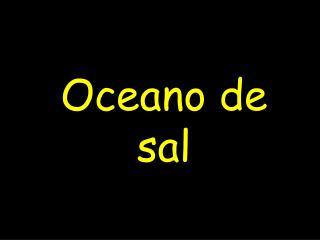 Oceano  de sal