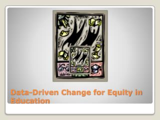 Data-Driven Change for Equity in Education