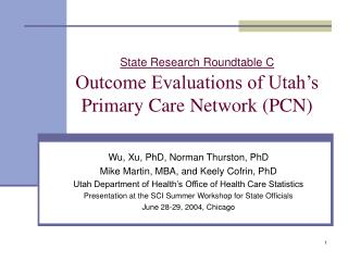 State Research Roundtable C Outcome Evaluations of Utah's  Primary Care Network (PCN)