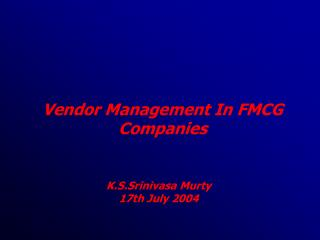 Vendor Management In FMCG Companies