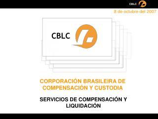 CORPORACIÓN BRASILEIRA DE COMPENSACIÓN Y CUSTODIA