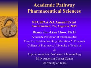 Academic Pathway Pharmaceutical Sciences  NTUSPAA-NA Annual Event San Francisco, CA, August 6, 2005