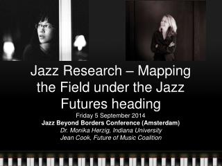 Jazz Research – Mapping the Field under the Jazz Futures heading Friday 5 September 2014
