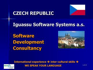 CZECH REPUBLIC Iguassu Software Systems a.s. Software  Development  Consultancy