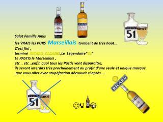 Salut Famille Amis les VRAIS les PURS  Marseillais   tombent de très haut.... C'est fini ,
