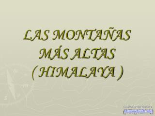 LAS MONTAÑAS MÁS ALTAS ( HIMALAYA )