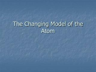 The Changing Model of the Atom