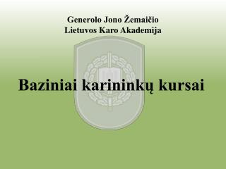 Generolo Jono Žemaičio  Lietuvos Karo Akademija