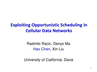 Exploiting Opportunistic Scheduling in Cellular Data Networks