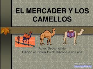 EL MERCADER Y LOS CAMELLOS
