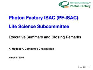 Photon Factory ISAC (PF-ISAC) Life Science Subcommittee