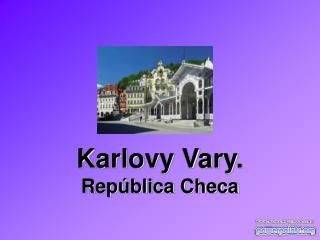 Karlovy Vary.  República Checa