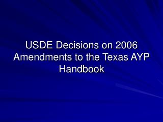 USDE Decisions on 2006 Amendments to the Texas AYP Handbook