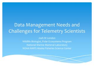Data Management Needs and Challenges for Telemetry Scientists