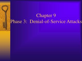 Chapter 9   Phase 3:  Denial-of-Service Attacks