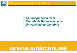 La configuraci�n de la Escuela de Doctorado de la Universidad de Cantabria