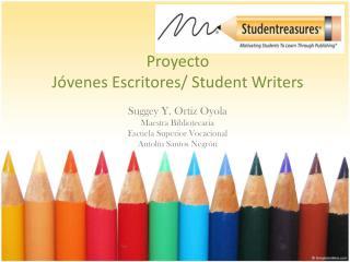 Proyecto Jóvenes Escritores /  Student Writers