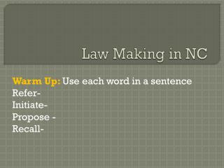 Law Making in NC