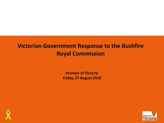 Victorian Government Response to the Bushfire Royal Commission