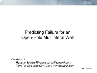 Predicting Failure for an Open-Hole Multilateral Well