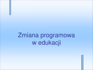 Zmiana programowa  w edukacji