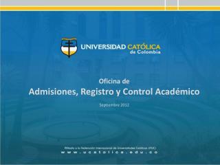 Oficina de  Admisiones, Registro y Control Académico Septiembre 2012
