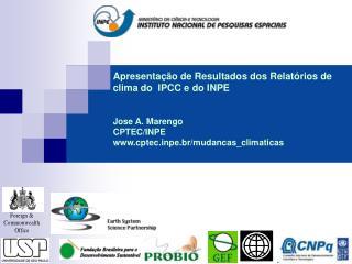 Apresentação de Resultados dos Relatórios de clima do  IPCC e do INPE  Jose A. Marengo CPTEC/INPE