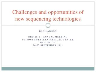 Challenges and opportunities of  new sequencing technologies