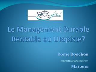 Le Management Durable Rentable ou Utopiste?