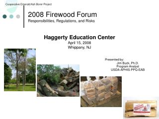 2008 Firewood Forum Responsibilities, Regulations, and Risks