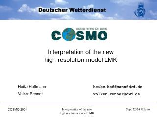 Interpretation of the new  high-resolution model LMK Heike Hoffmann	 heike.hoffmann@dwd.de