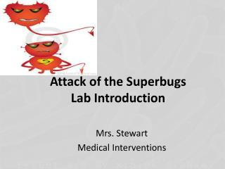 Attack of the Superbugs  Lab Introduction