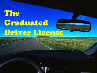 The  Graduated  Driver License