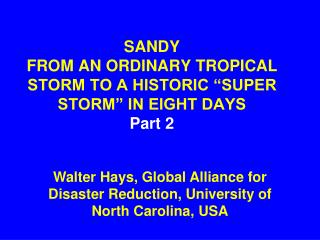 SANDY FROM AN ORDINARY TROPICAL STORM TO A HISTORIC �SUPER STORM� IN EIGHT DAYS Part 2