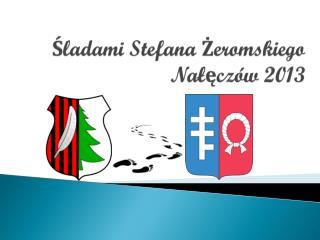 Śladami Stefana Żeromskiego  Nałęczów 2013