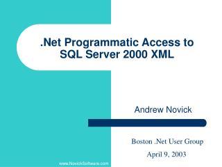 .Net Programmatic Access to  SQL Server 2000 XML
