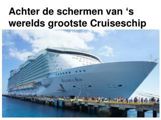 Achter de schermen van 's werelds grootste Cruiseschip