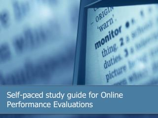 Self-paced study guide for Online Performance Evaluations