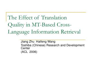 The Effect of Translation Quality in MT-Based Cross-Language Information Retrieval